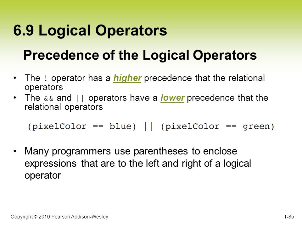 6.9 Logical Operators Precedence of the Logical Operators