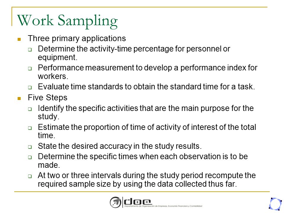 Work Sampling Three primary applications Five Steps