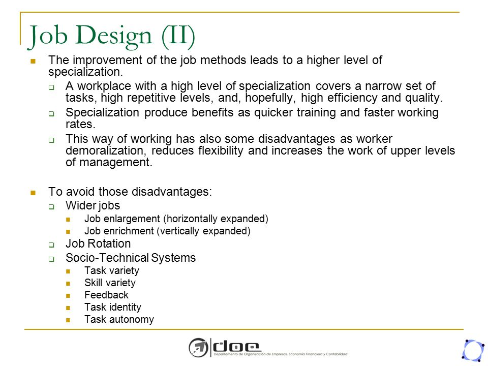 Job Design (II) The improvement of the job methods leads to a higher level of specialization.