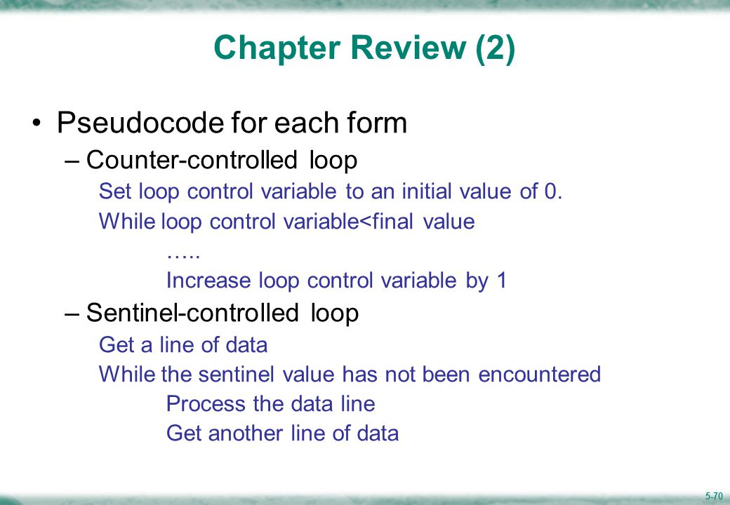 Chapter Review (3) Pseudocode for each form Endfile-controlled loop