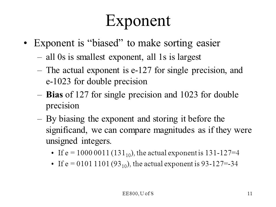 Exponent Exponent is biased to make sorting easier