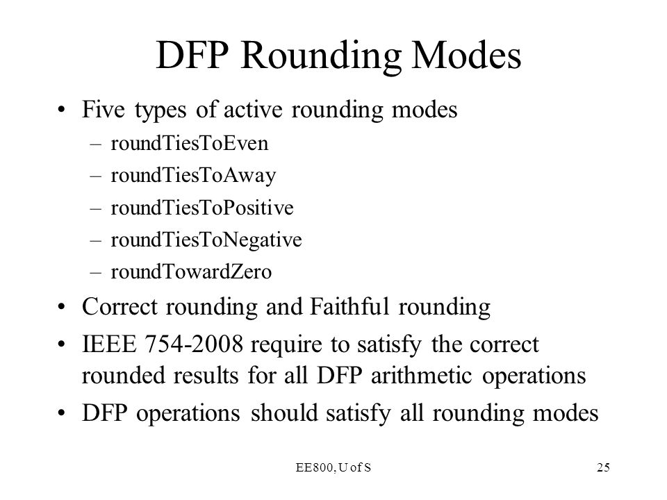 DFP Rounding Modes Five types of active rounding modes