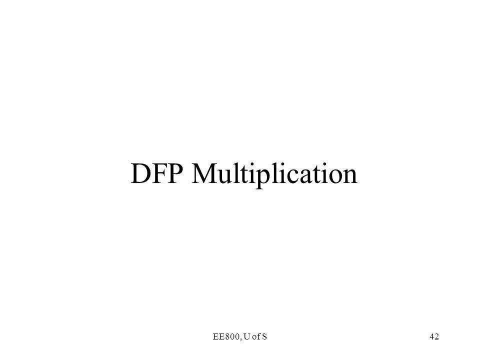 DFP Multiplication EE800, U of S