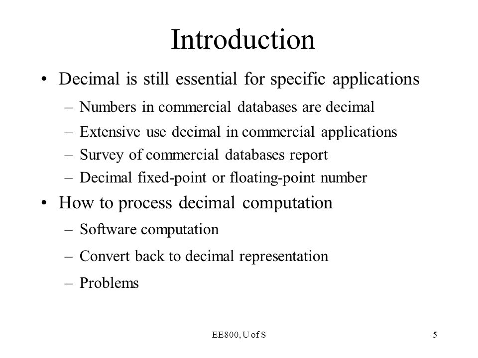 Introduction Decimal is still essential for specific applications