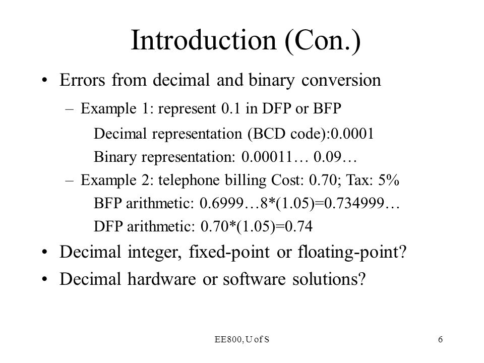 Introduction (Con.) Errors from decimal and binary conversion