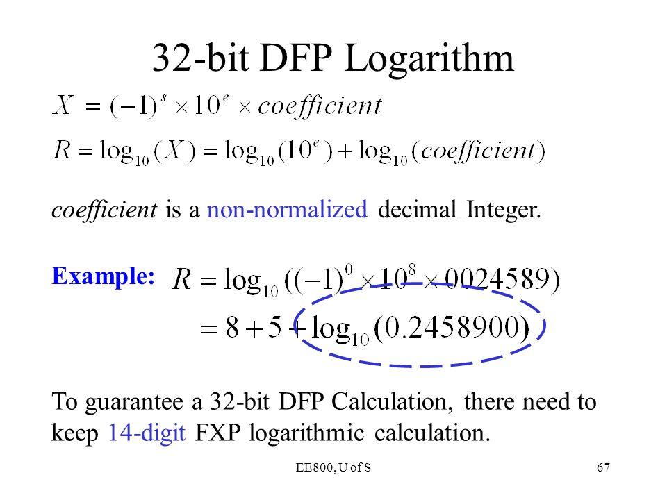 32-bit DFP Logarithm coefficient is a non-normalized decimal Integer.