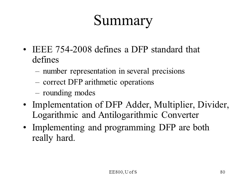 Summary IEEE 754-2008 defines a DFP standard that defines