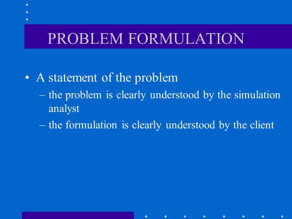 PROBLEM FORMULATION A statement of the problem