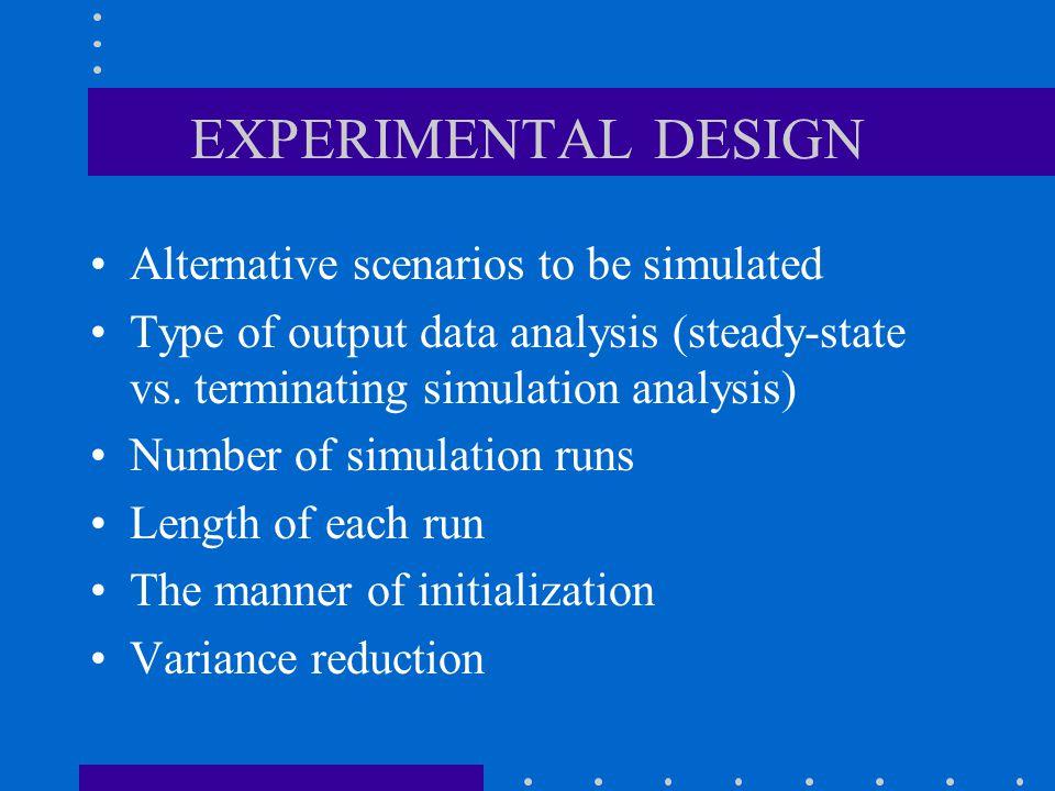 EXPERIMENTAL DESIGN Alternative scenarios to be simulated