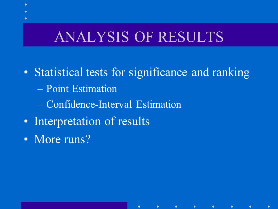 ANALYSIS OF RESULTS Statistical tests for significance and ranking