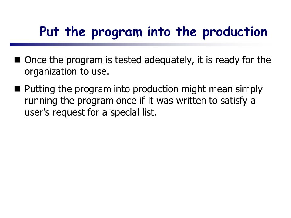Put the program into the production