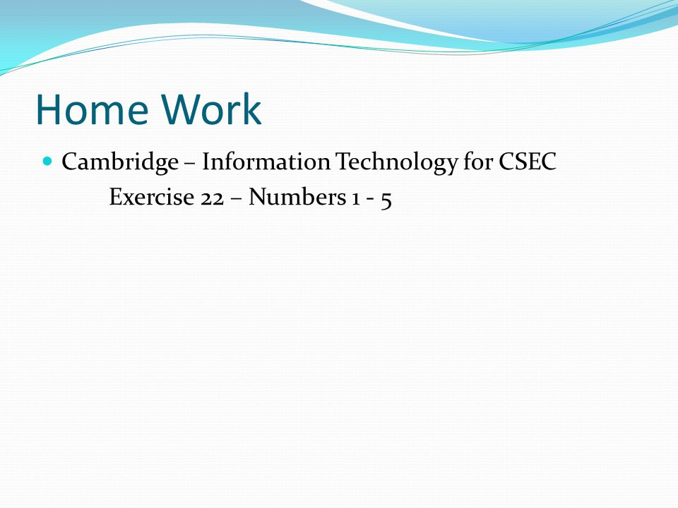 Home Work Cambridge – Information Technology for CSEC