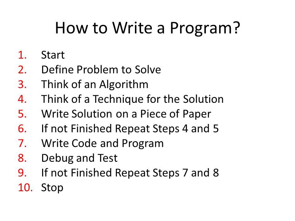How to Write a Program Start Define Problem to Solve