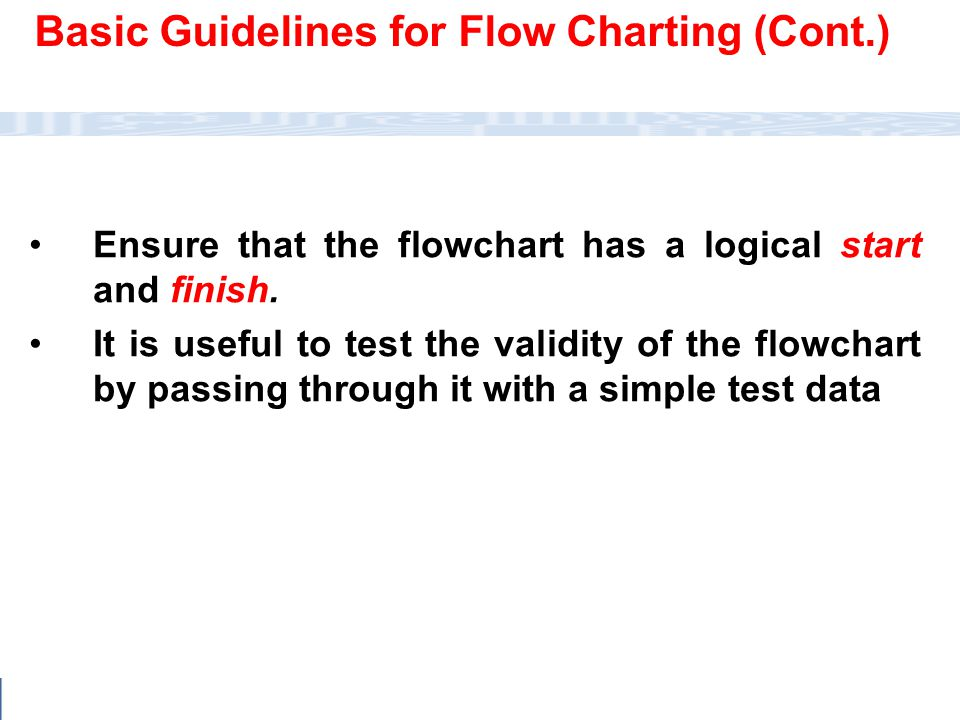 Basic Guidelines for Flow Charting (Cont.)