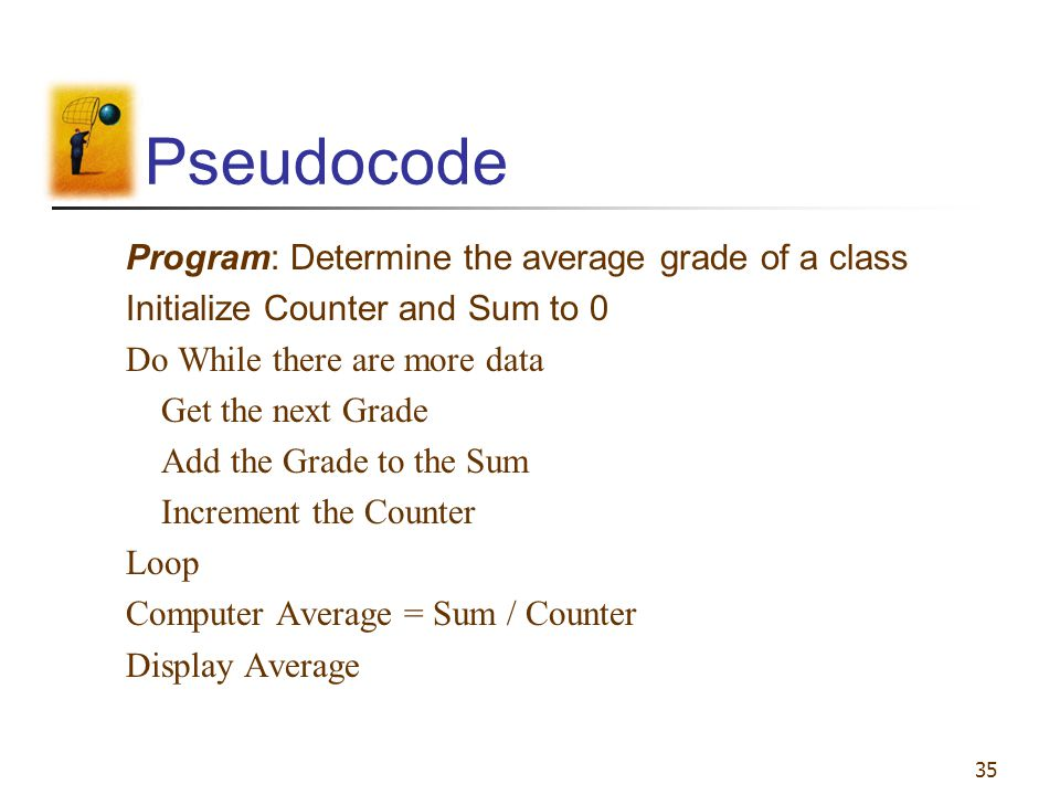 Pseudocode Program: Determine the average grade of a class