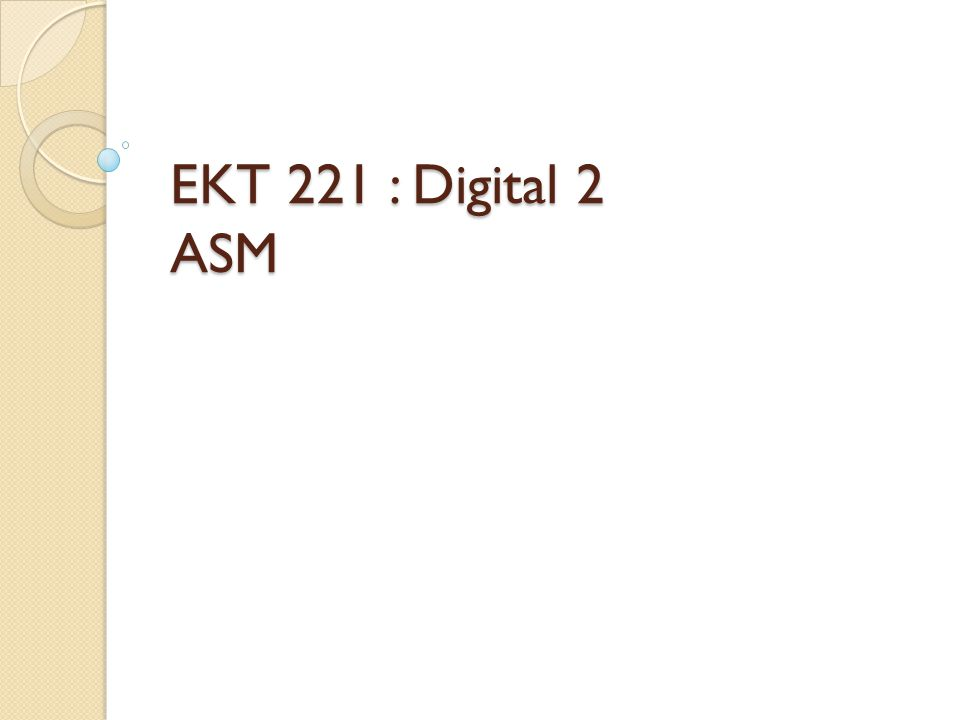 EKT 221 : Digital 2 ASM