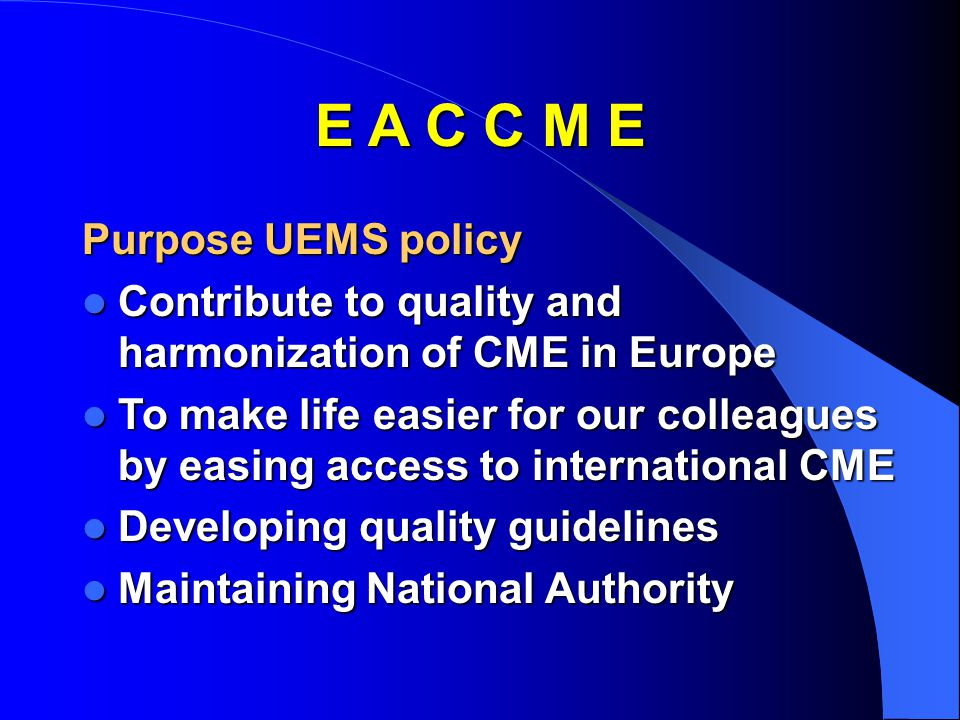 E A C C M E Purpose UEMS policy