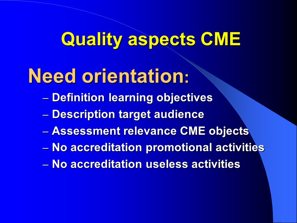 Need orientation: Quality aspects CME Definition learning objectives