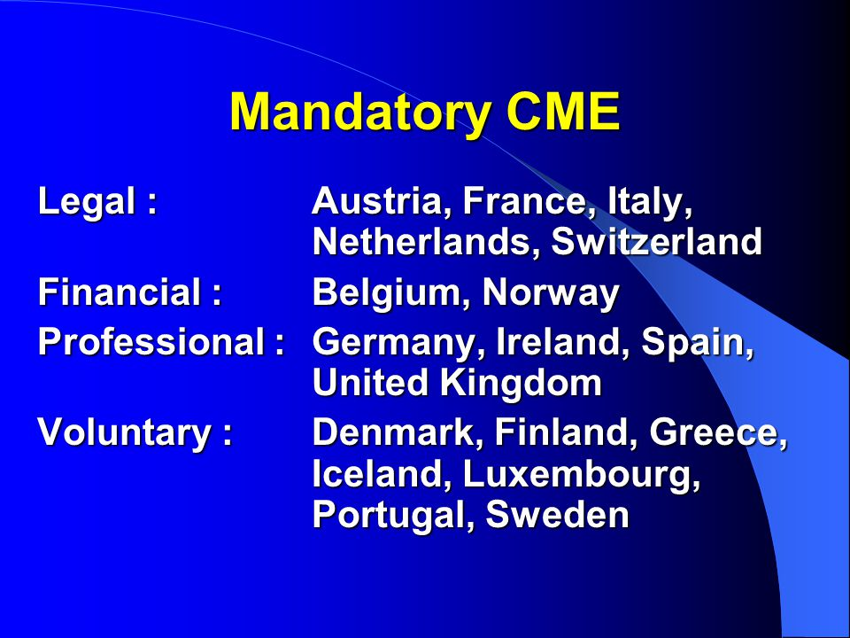 Mandatory CME Legal : Austria, France, Italy, Netherlands, Switzerland