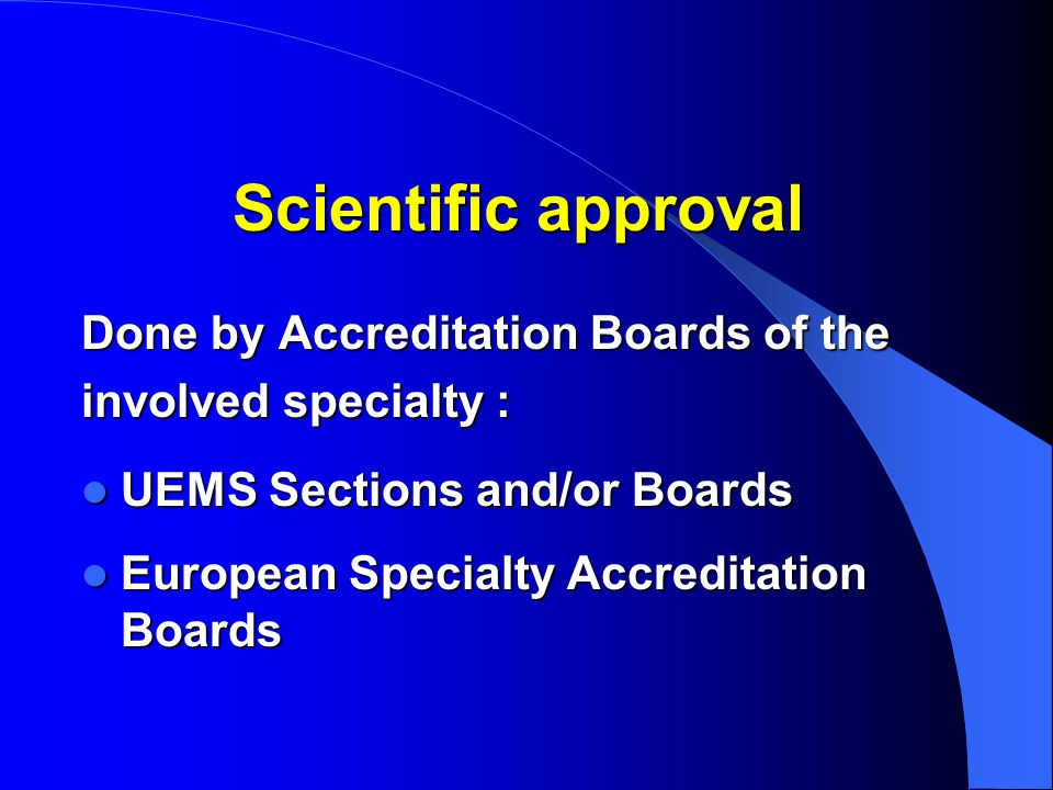 Scientific approval Done by Accreditation Boards of the