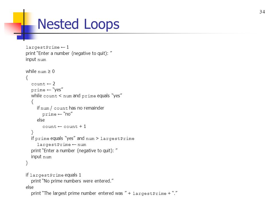 Nested Loops 34 largestPrime ← 1