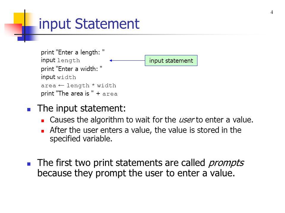 input Statement The input statement: