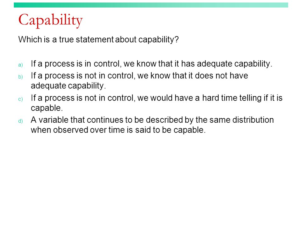 Capability Which is a true statement about capability