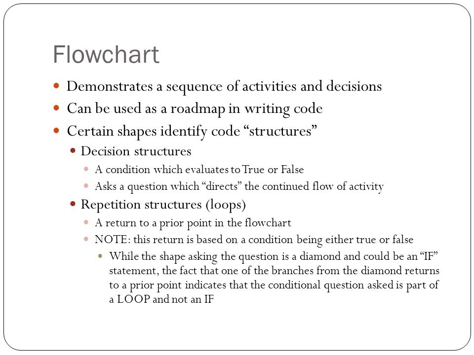 Flowchart Demonstrates a sequence of activities and decisions