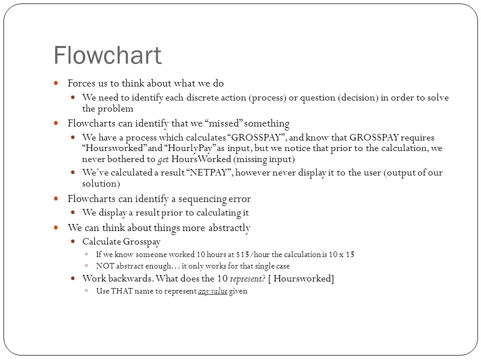 Flowchart Forces us to think about what we do