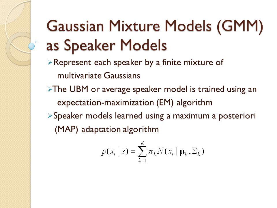Gaussian Mixture Models (GMM) as Speaker Models
