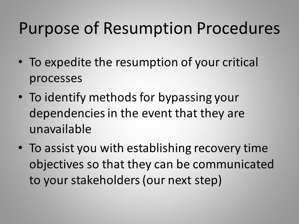 Purpose of Resumption Procedures