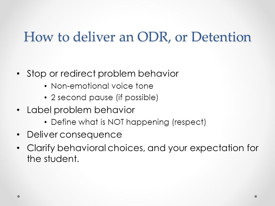 How to deliver an ODR, or Detention