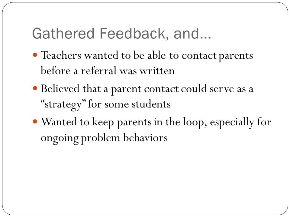 Gathered Feedback, and…