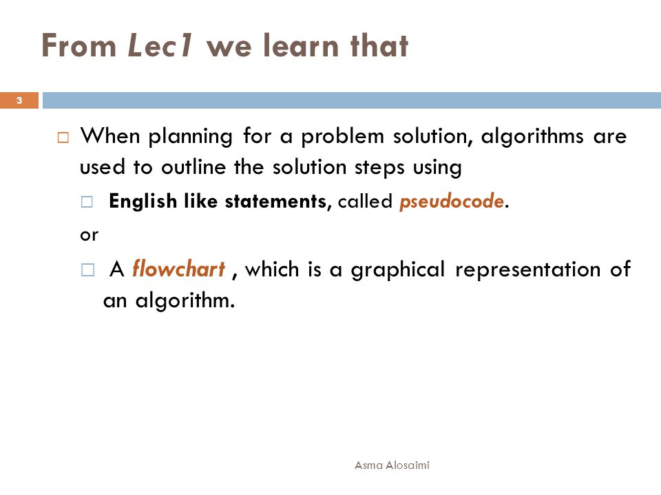From Lec1 we learn that When planning for a problem solution, algorithms are used to outline the solution steps using.