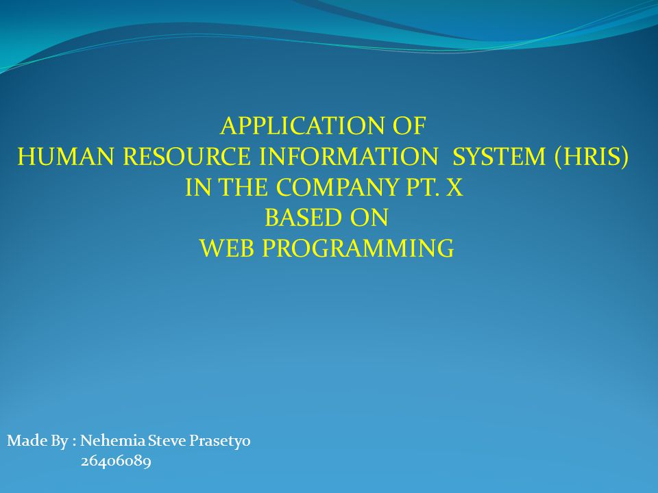 APPLICATION OF HUMAN RESOURCE INFORMATION SYSTEM (HRIS) IN THE COMPANY PT. X BASED ON WEB PROGRAMMING