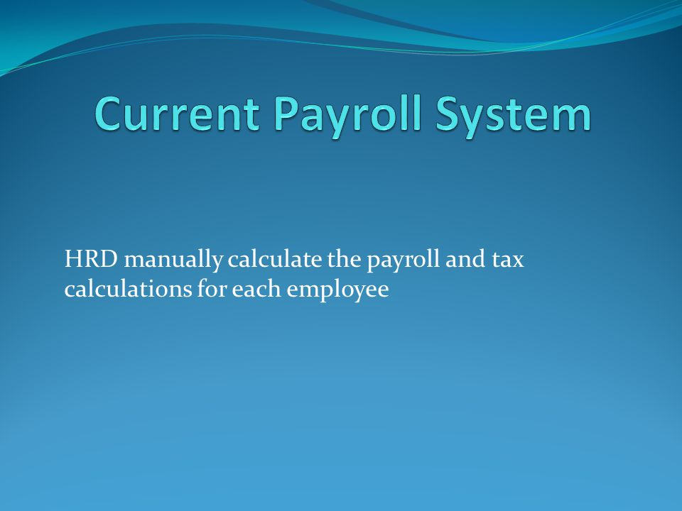 Current Payroll System