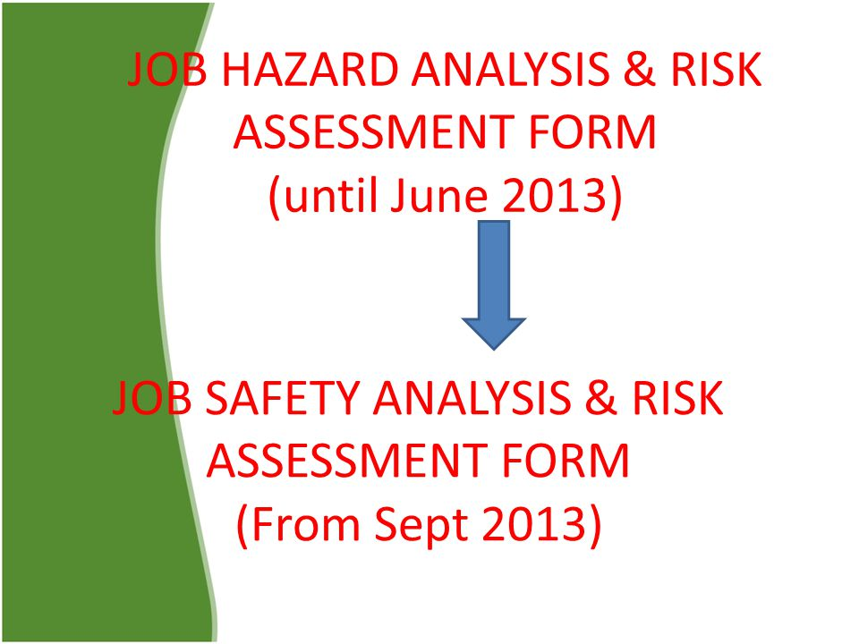 JOB HAZARD ANALYSIS & RISK ASSESSMENT FORM (until June 2013)