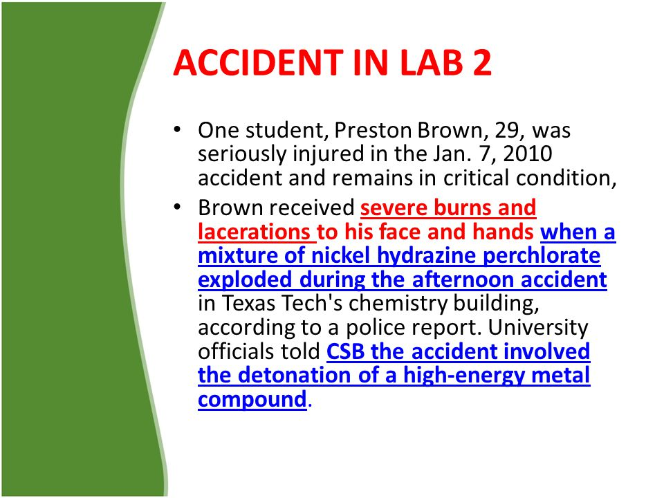 ACCIDENT IN LAB 2 One student, Preston Brown, 29, was seriously injured in the Jan. 7, 2010 accident and remains in critical condition,