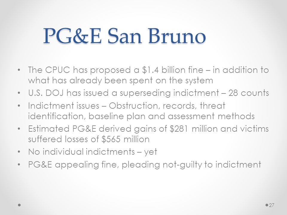 PG&E San Bruno The CPUC has proposed a $1.4 billion fine – in addition to what has already been spent on the system.