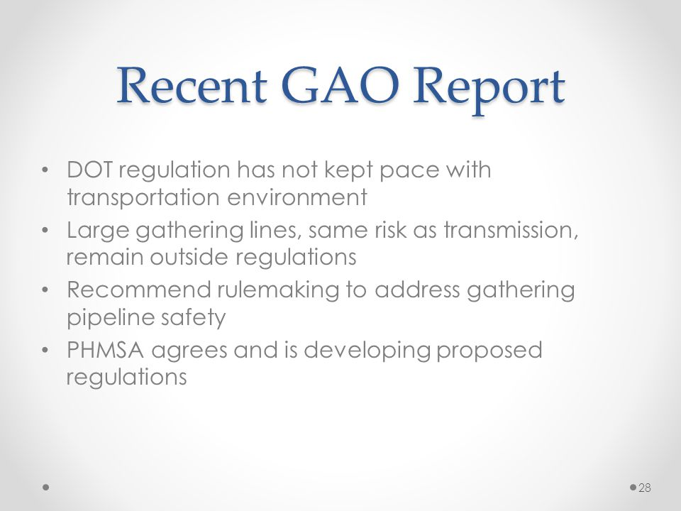 Recent GAO Report DOT regulation has not kept pace with transportation environment.