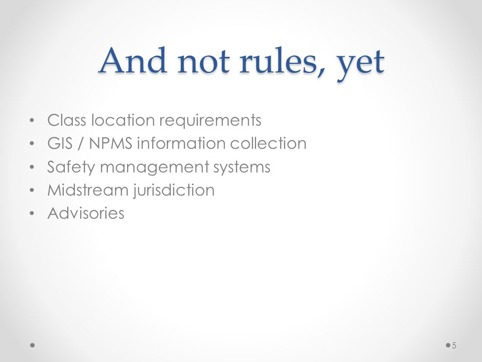 And not rules, yet Class location requirements