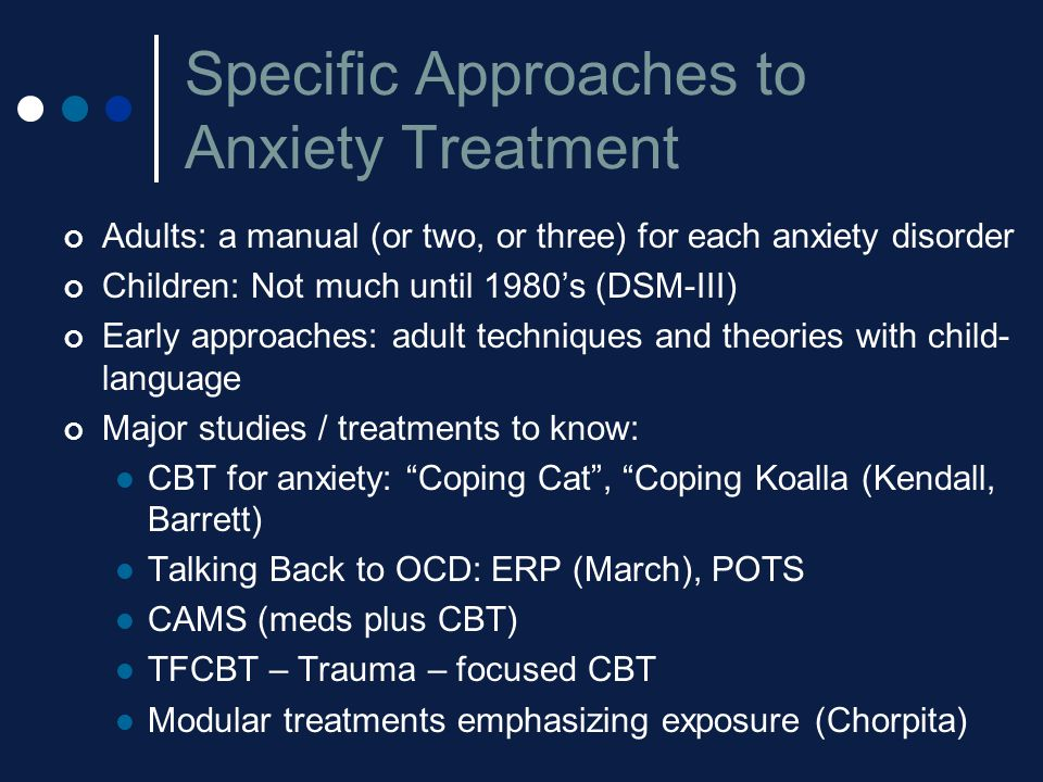 Specific Approaches to Anxiety Treatment