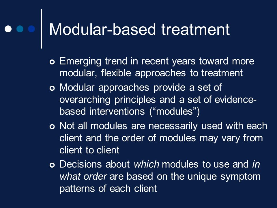 Modular-based treatment