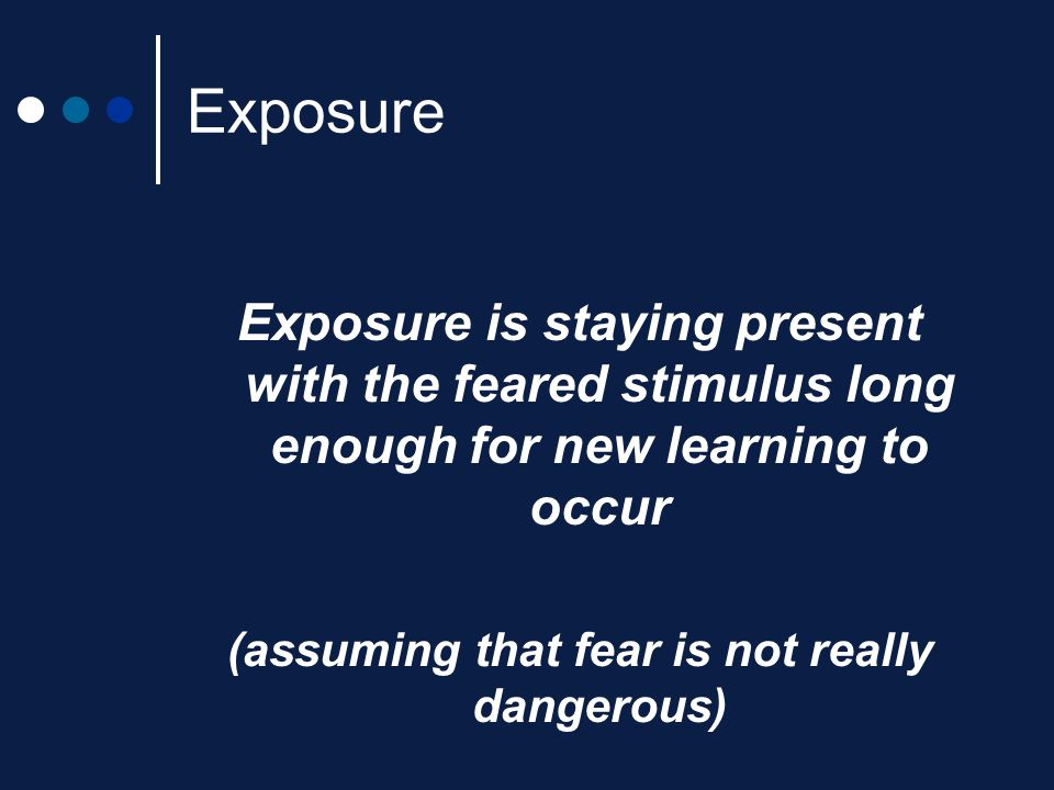 (assuming that fear is not really dangerous)