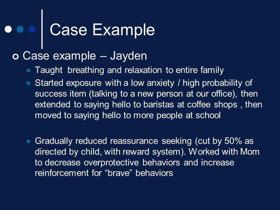 Case Example Case example – Jayden
