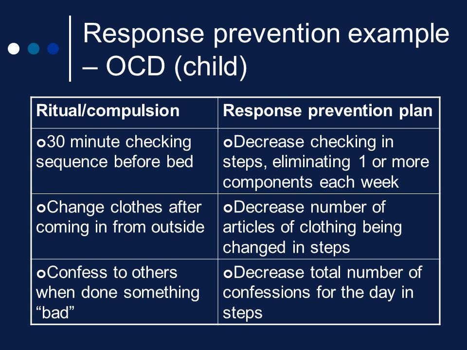 Response prevention example – OCD (child)