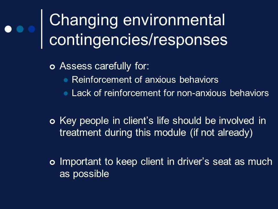 Changing environmental contingencies/responses