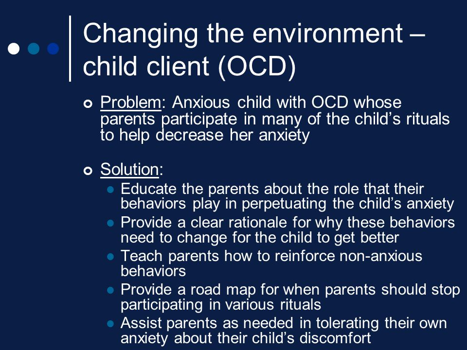 Changing the environment – child client (OCD)