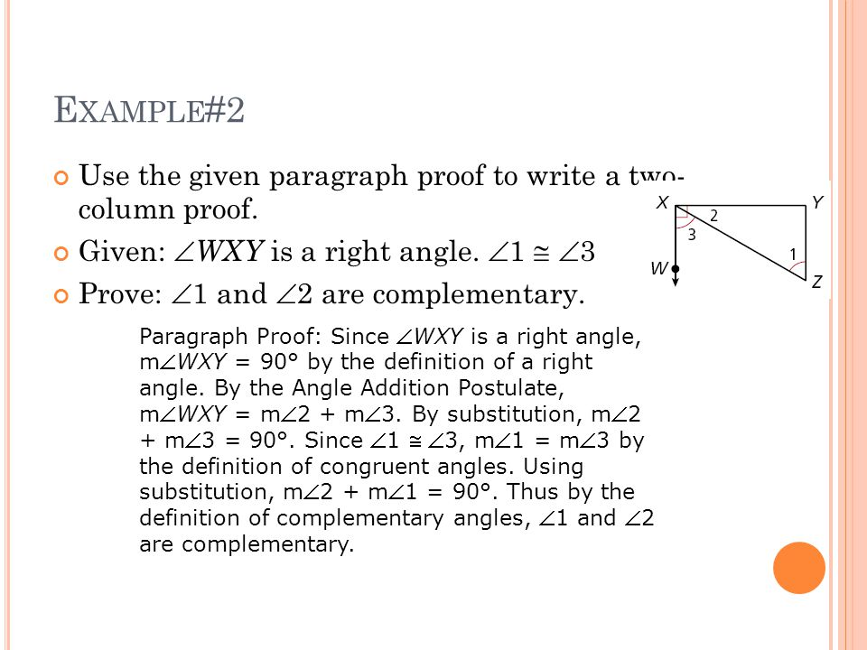 Example#2 Use the given paragraph proof to write a two- column proof.
