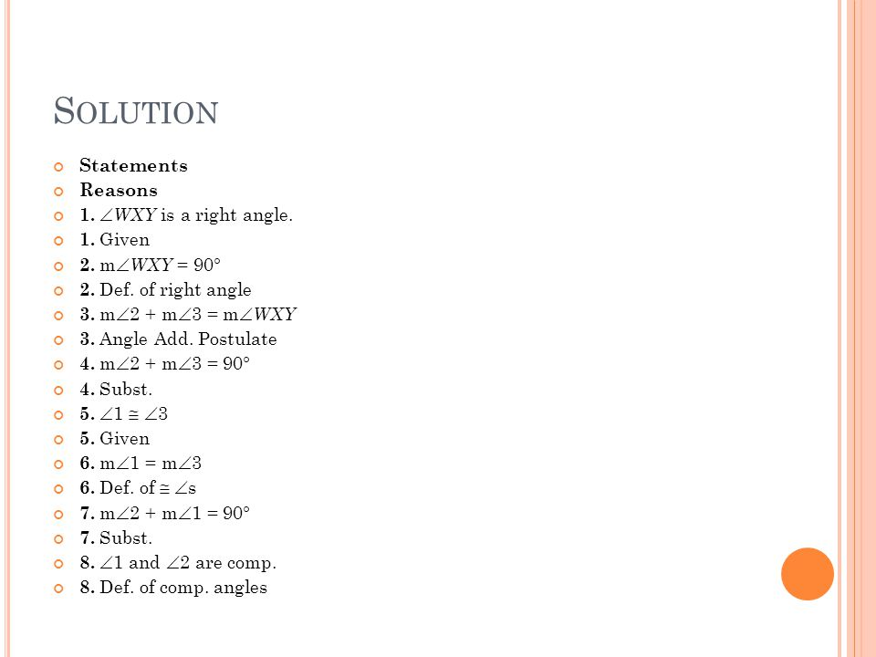 Solution Statements Reasons 1. WXY is a right angle. 1. Given